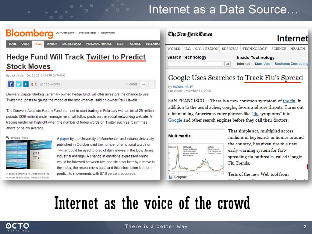 2 Internet as a Data Source… © OCTO 2012 Intern...