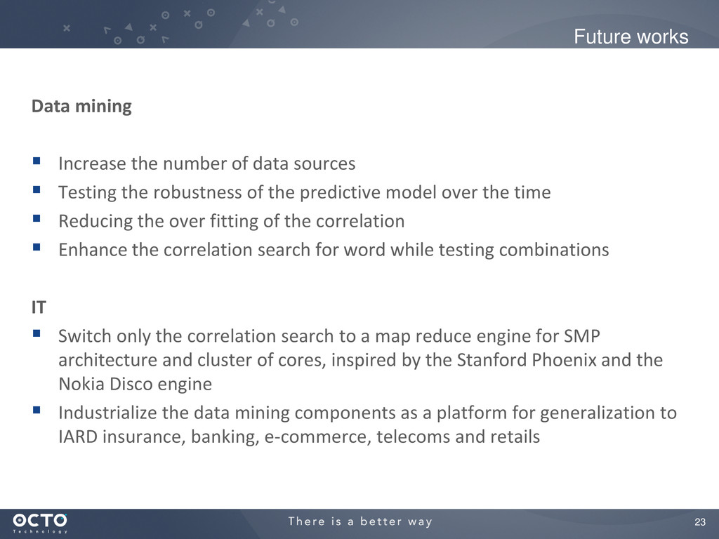 23 Future works Data mining  Increase the numb...