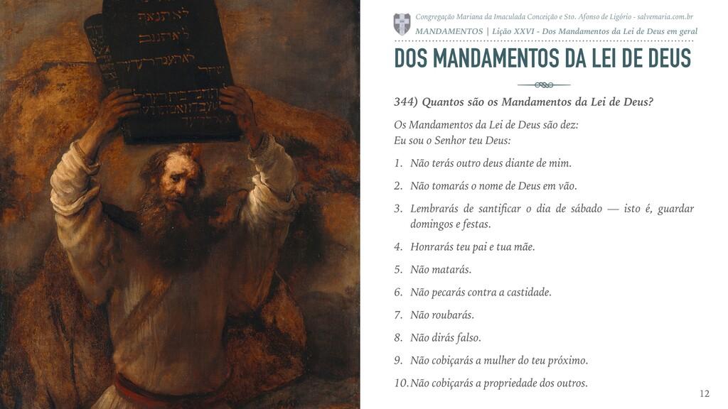 DOS MANDAMENTOS DA LEI DE DEUS 344) Quantos são...