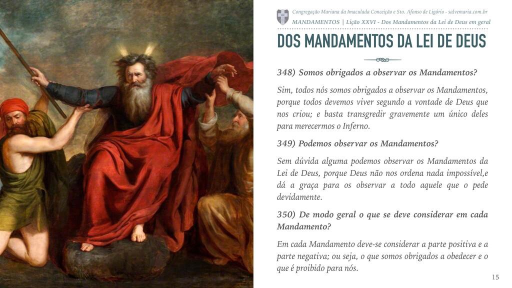 DOS MANDAMENTOS DA LEI DE DEUS 348) Somos obrig...