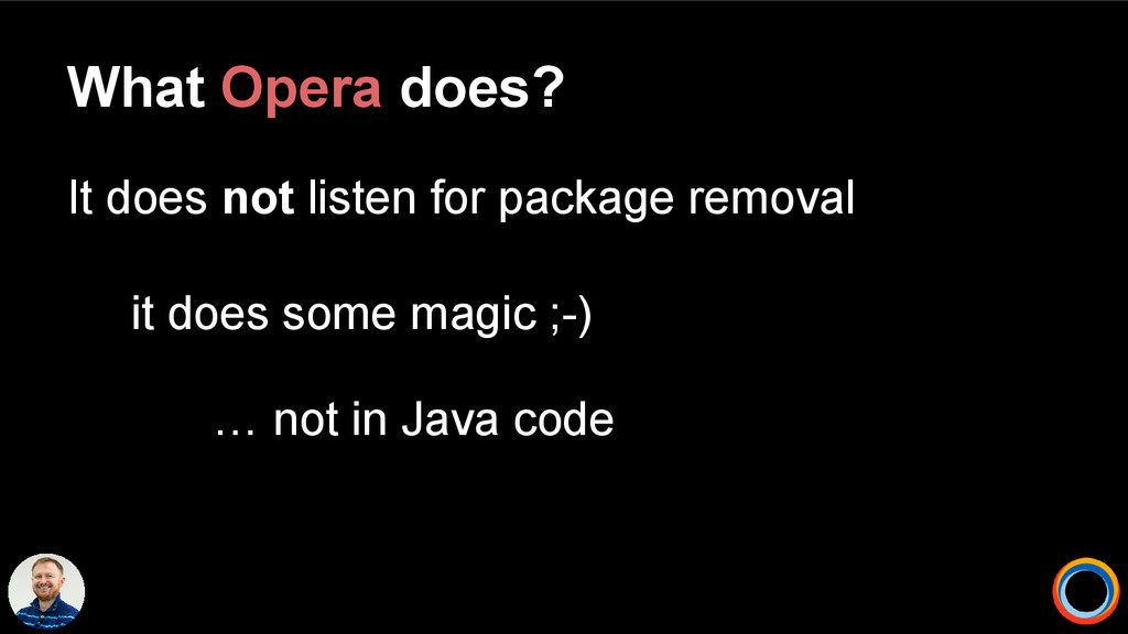 What Opera does? It does not listen for package...