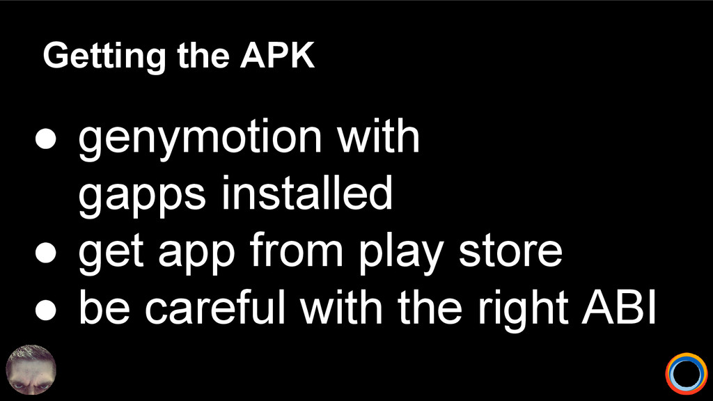 Getting the APK ● genymotion with gapps install...