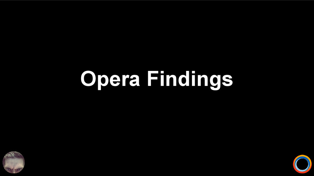 Opera Findings
