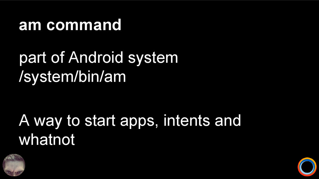 am command part of Android system /system/bin/a...
