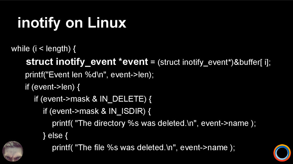 inotify on Linux while (i < length) { struct in...