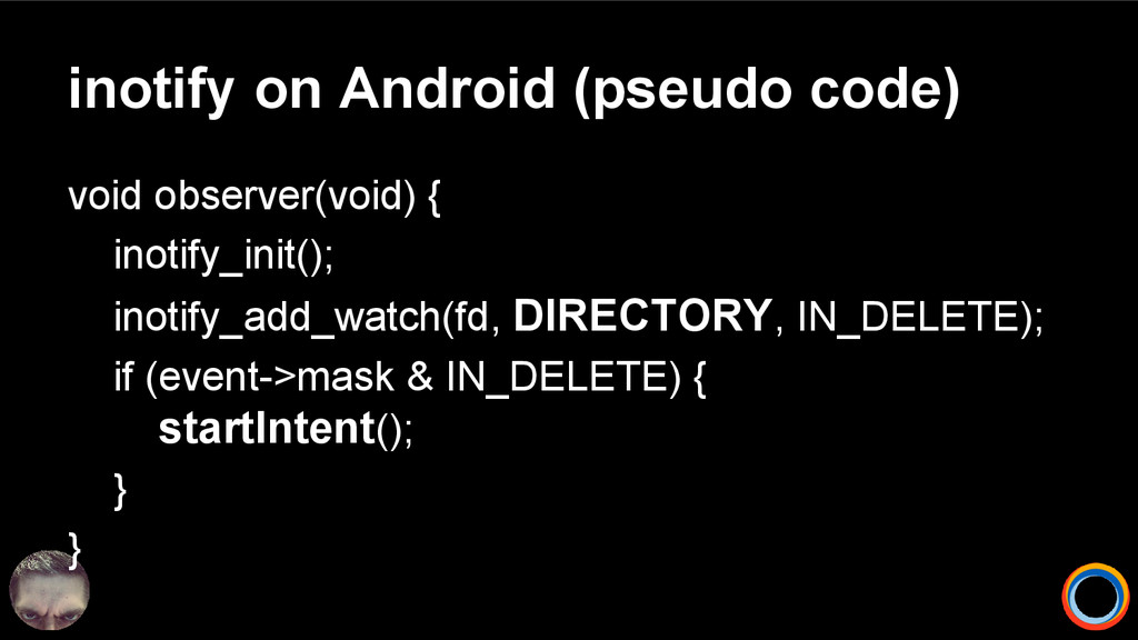 inotify on Android (pseudo code) void observer(...