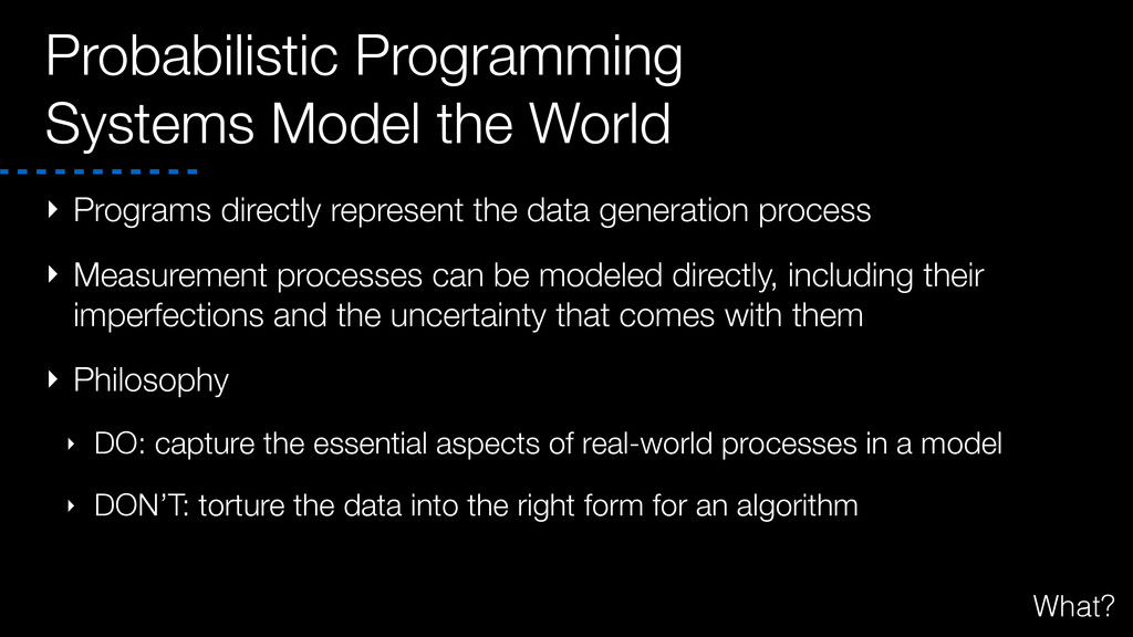Probabilistic Programming Systems Model the Wor...
