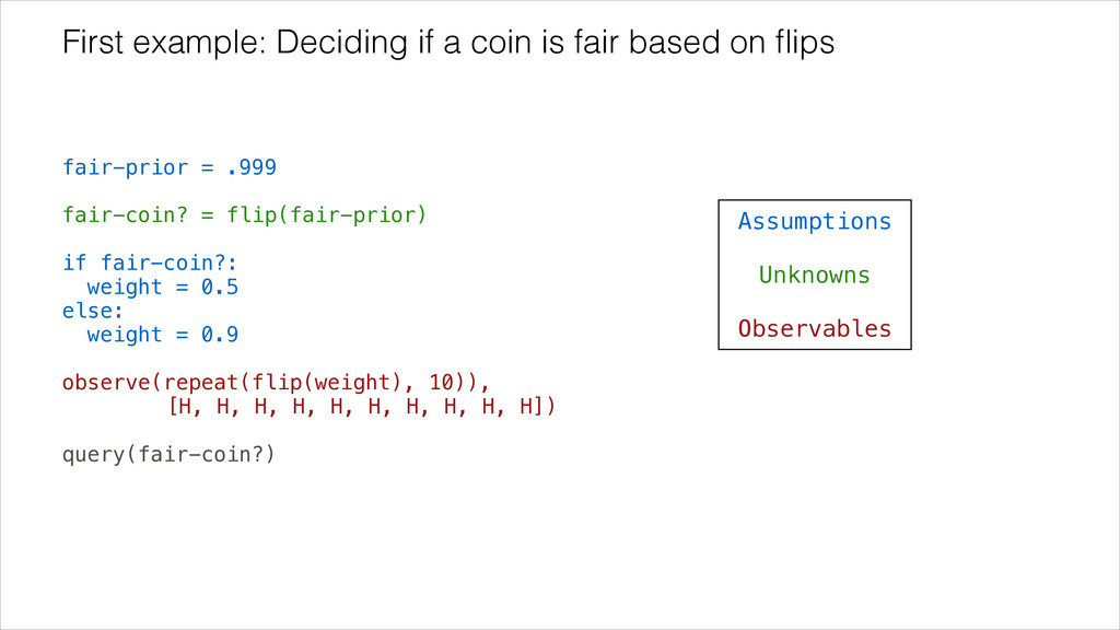 ! ! ! fair-prior = .999 ! fair-coin? = flip(fai...