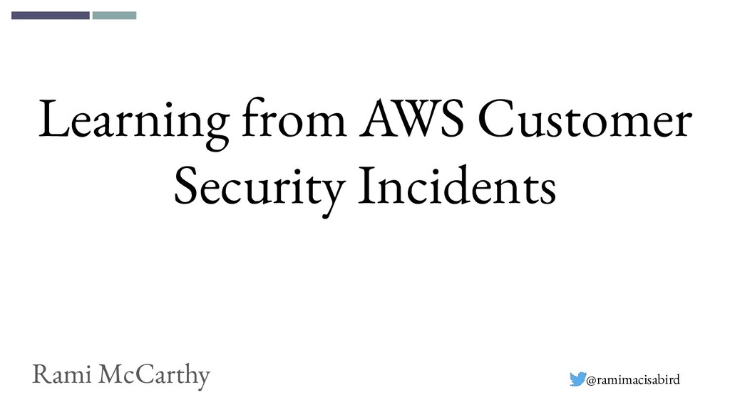 Learning from AWS Customer Security Incidents R...