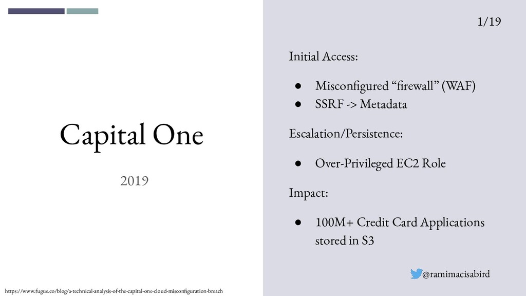 Capital One 2019 Initial Access: ● Misconfigure...