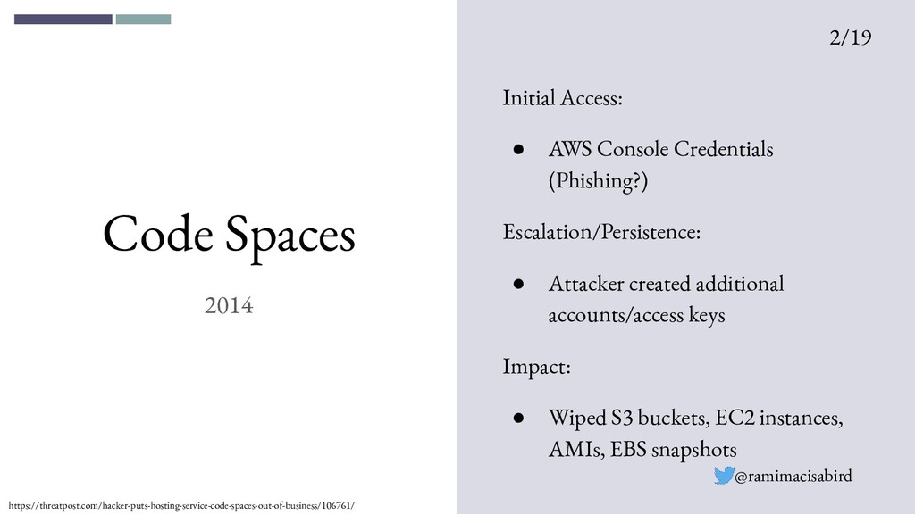 Code Spaces 2014 Initial Access: ● AWS Console ...