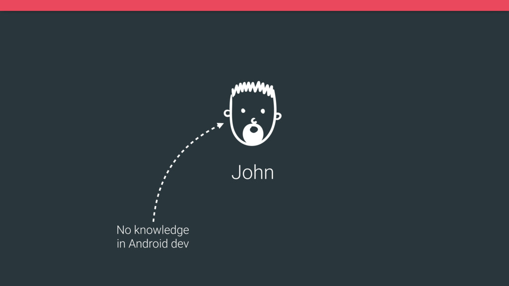 John No knowledge in Android dev