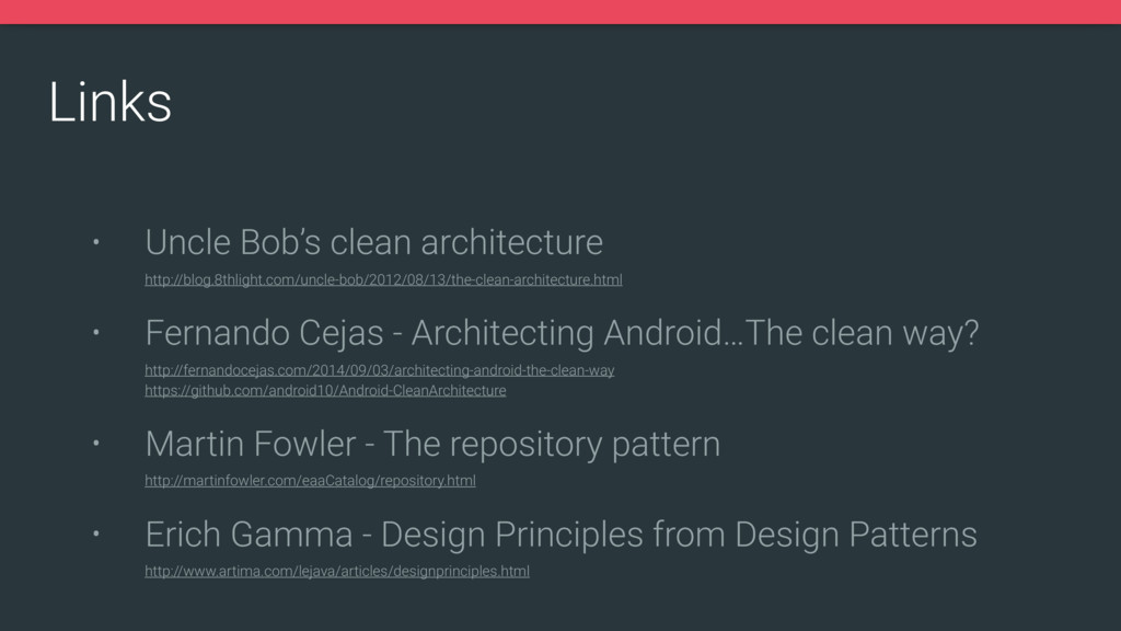 Links • Uncle Bob's clean architecture 