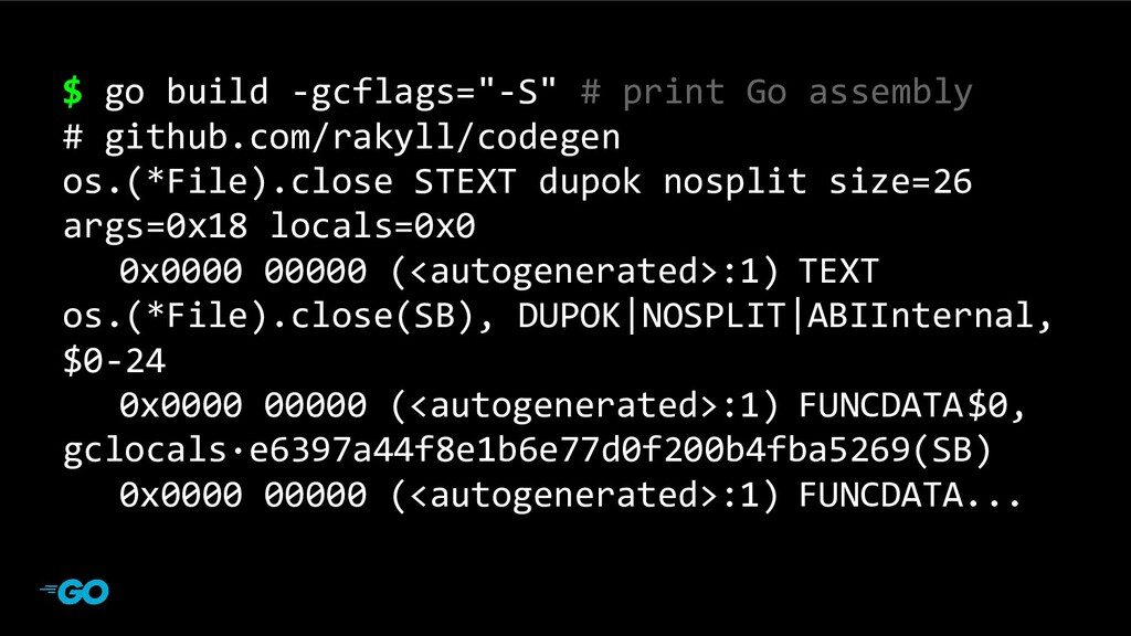 "main program $ go build -gcflags=""-S"" # print G..."