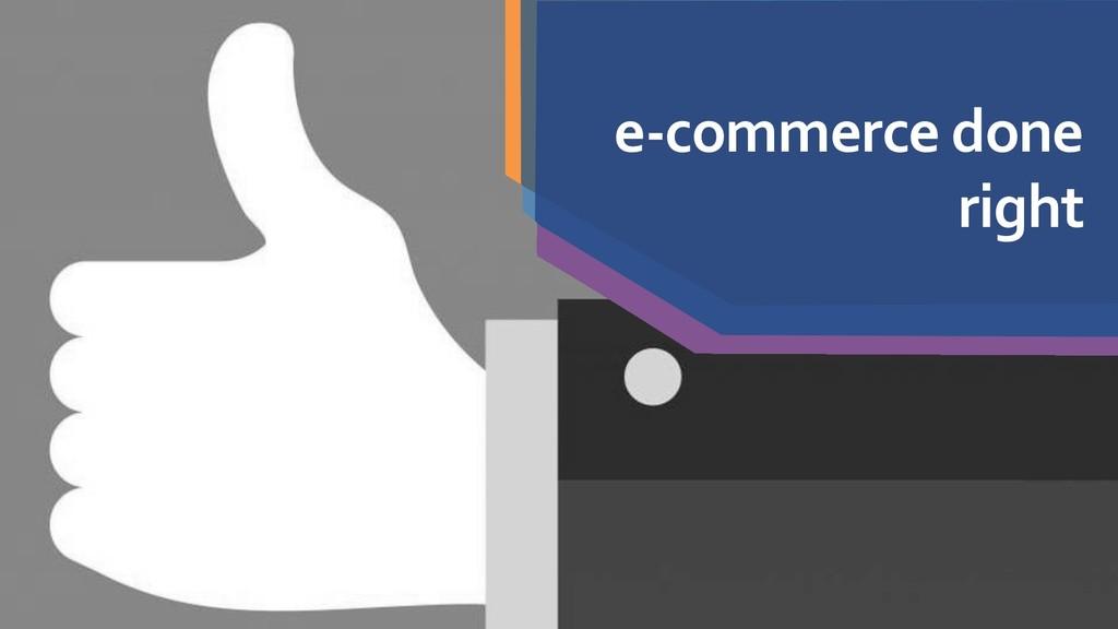 e-commerce done right