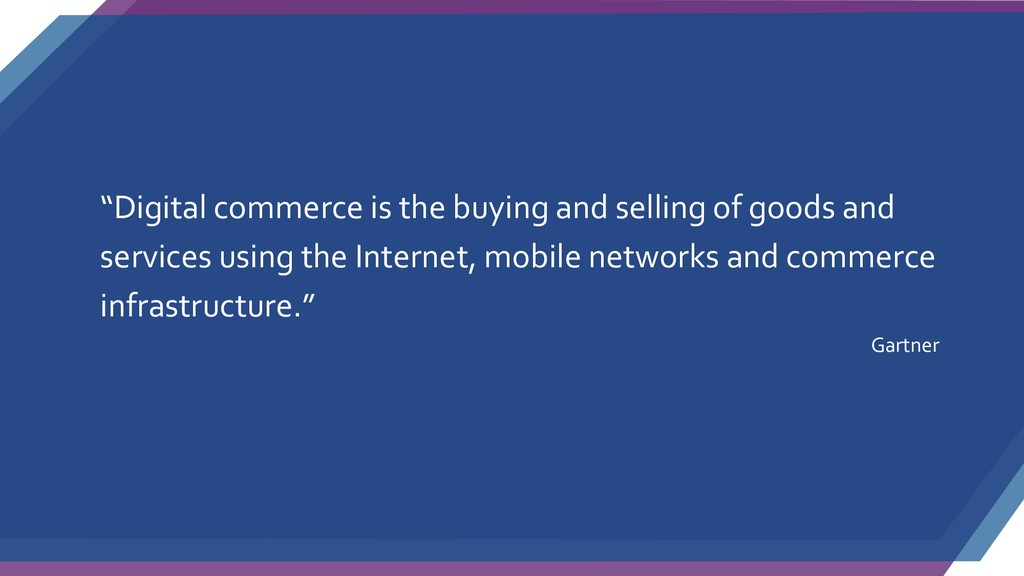 """Digital commerce is the buying and selling of ..."