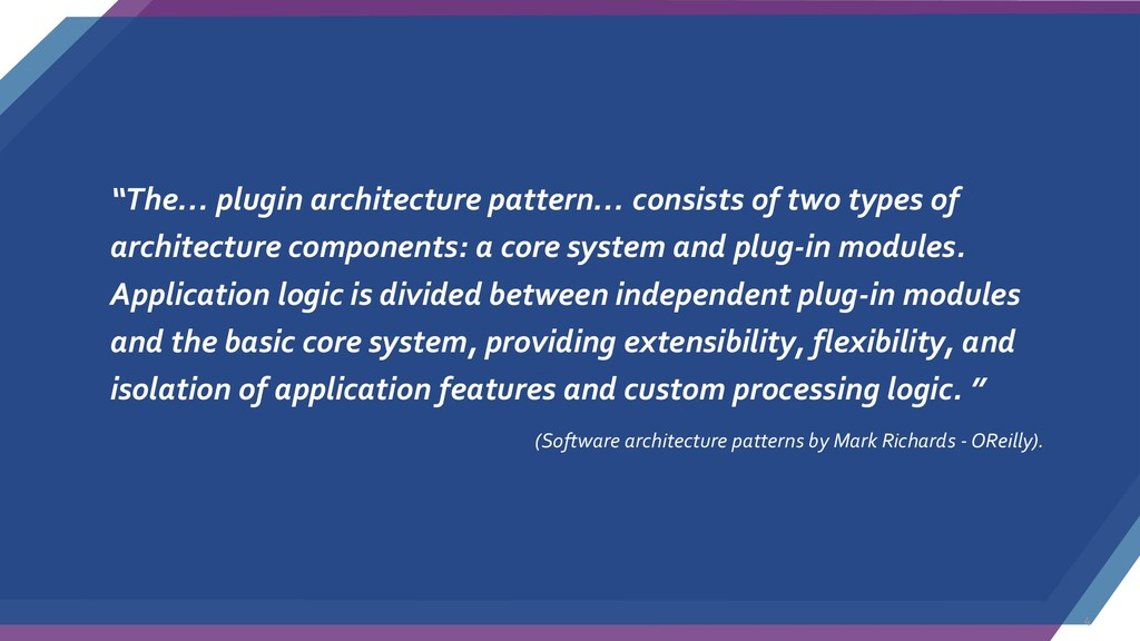 """The… plugin architecture pattern… consists of ..."