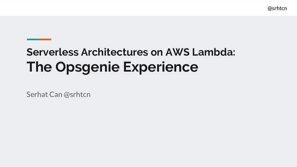 @srhtcn Serverless Architectures on AWS Lambda:...