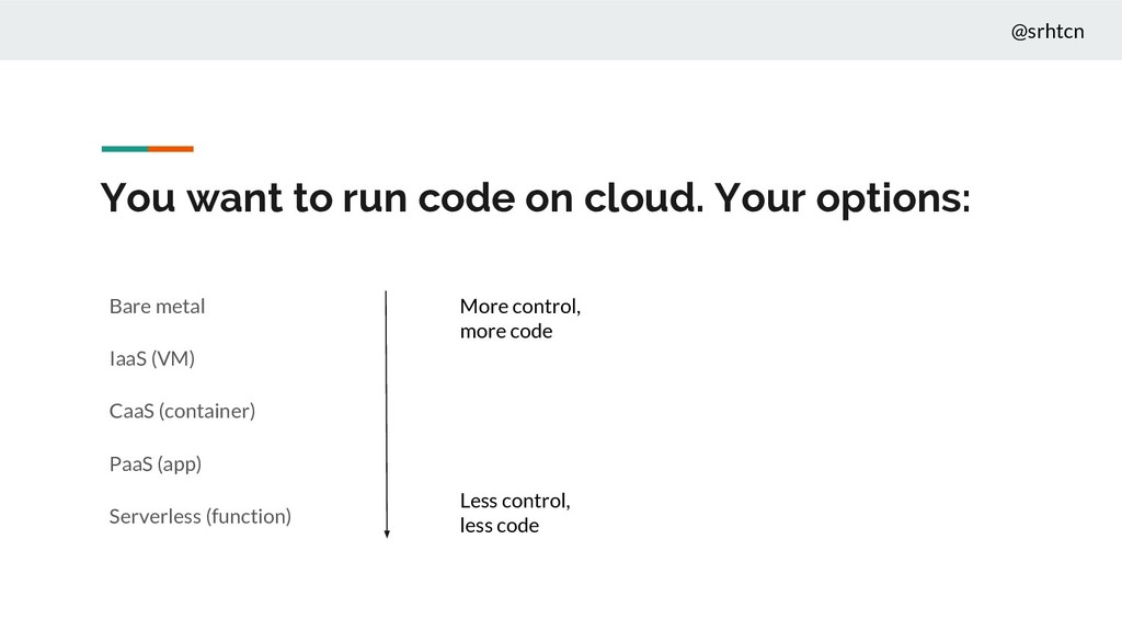 @srhtcn You want to run code on cloud. Your opt...