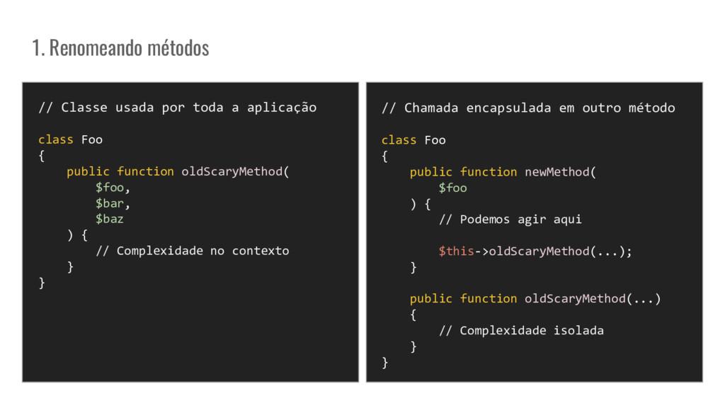 1. Renomeando métodos // Classe usada por toda ...