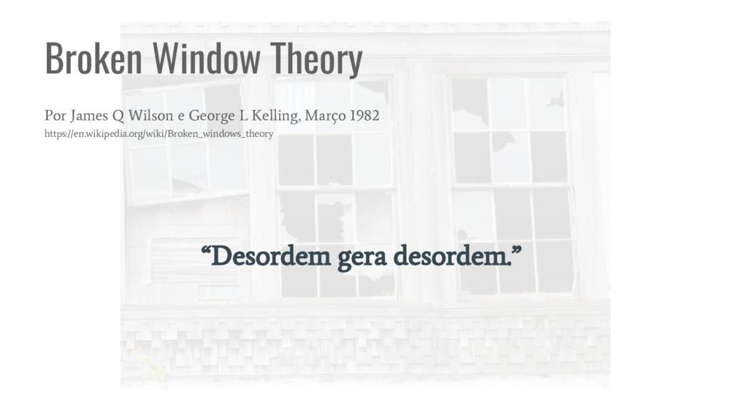 Broken Window Theory Por James Q Wilson e Georg...