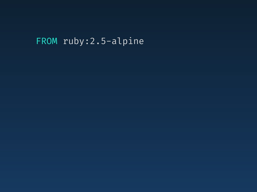 FROM ruby:2.5-alpine