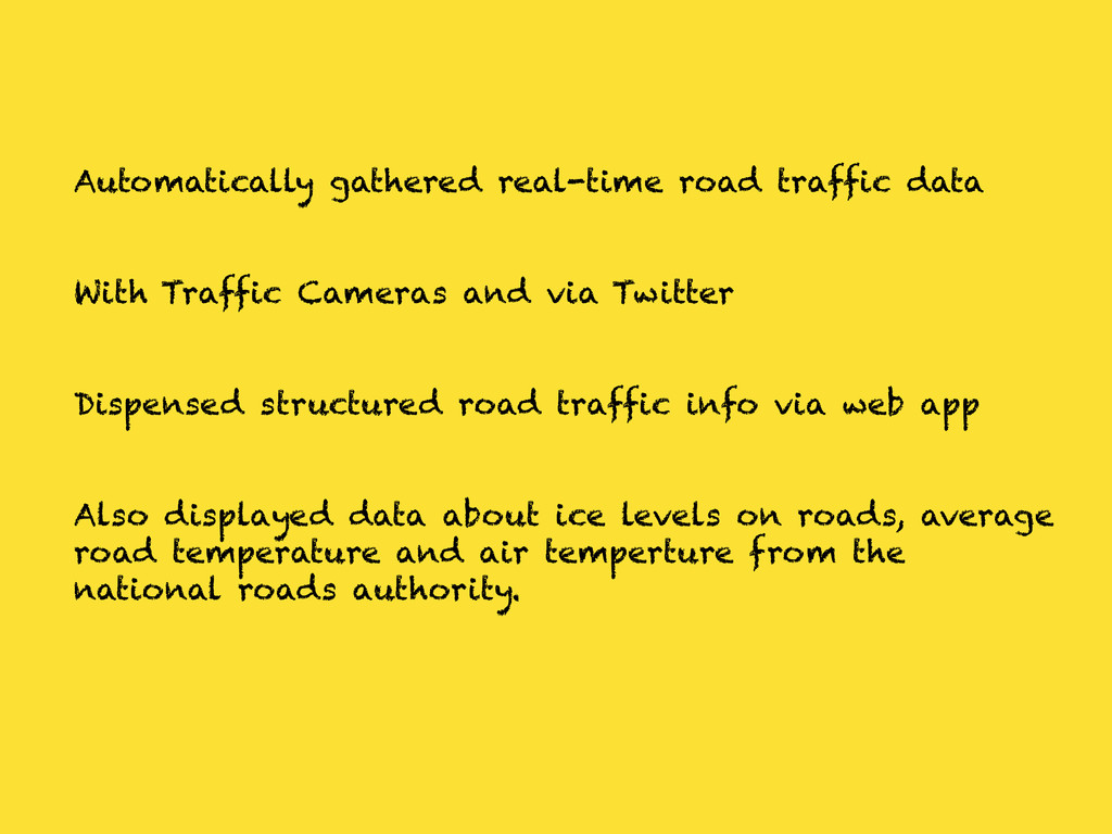 Automatically gathered real-time road traffic d...