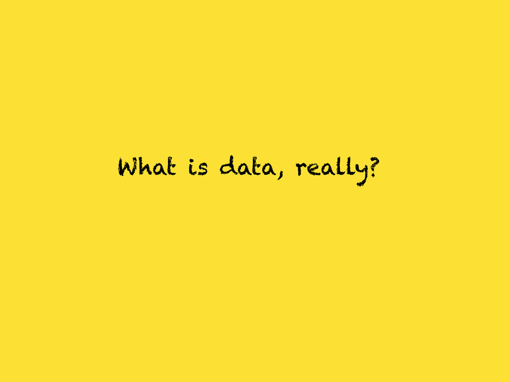 What is data, really?