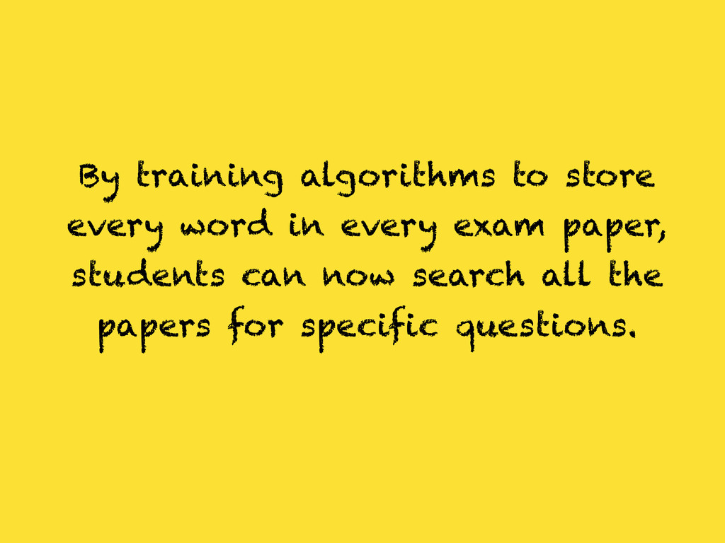 By training algorithms to store every word in e...