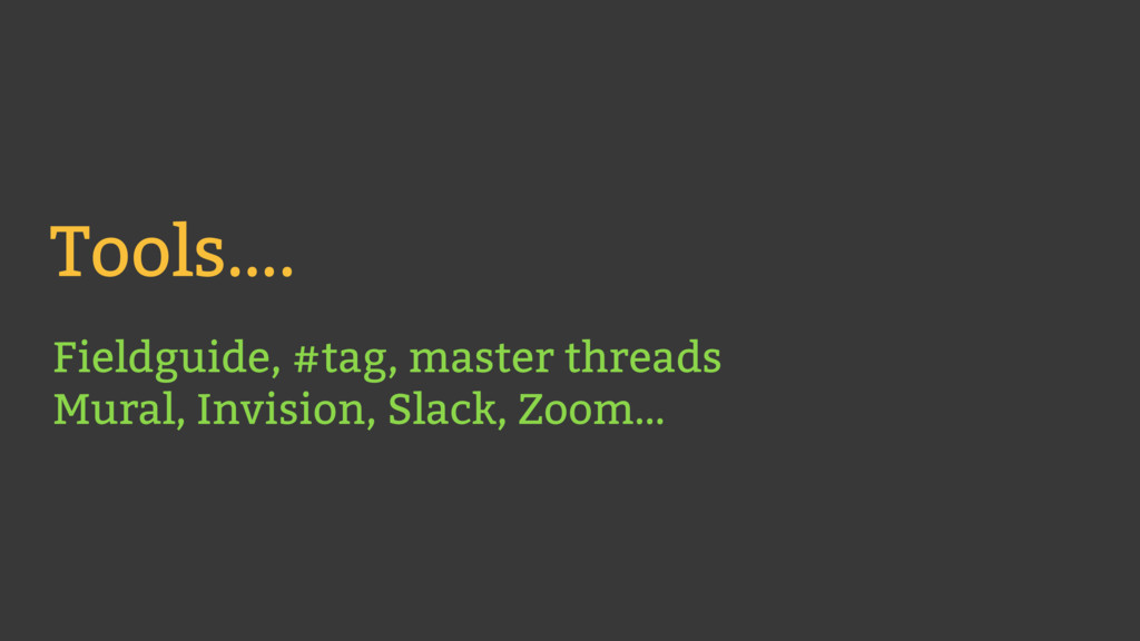 Tools…. Fieldguide, #tag, master threads Mural...