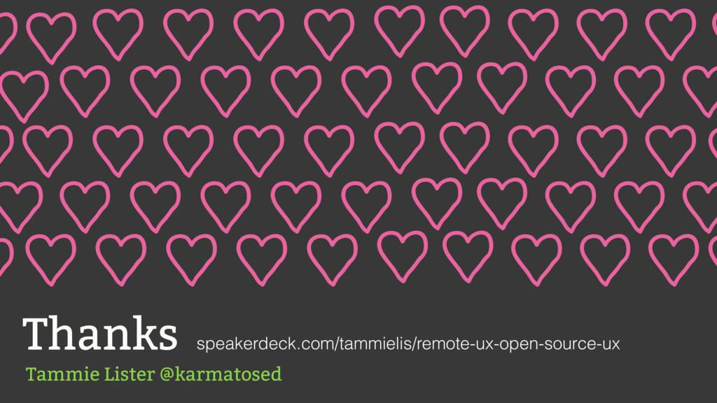 Tammie Lister @karmatosed Thanks speakerdeck.co...