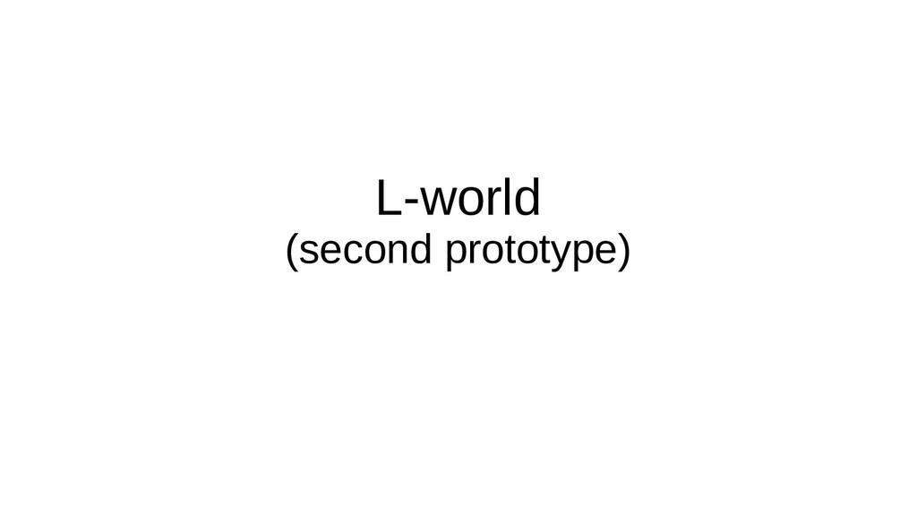 L-world (second prototype)