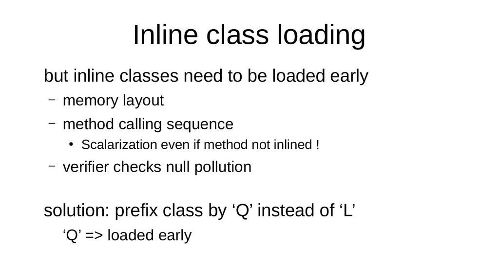 Inline class loading but inline classes need to...