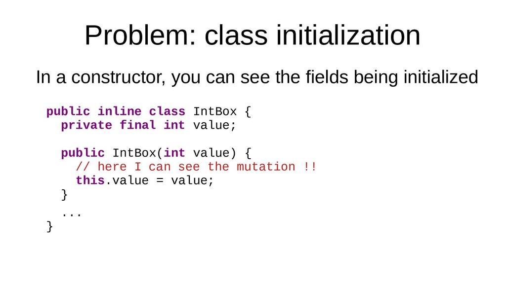 Problem: class initialization In a constructor,...
