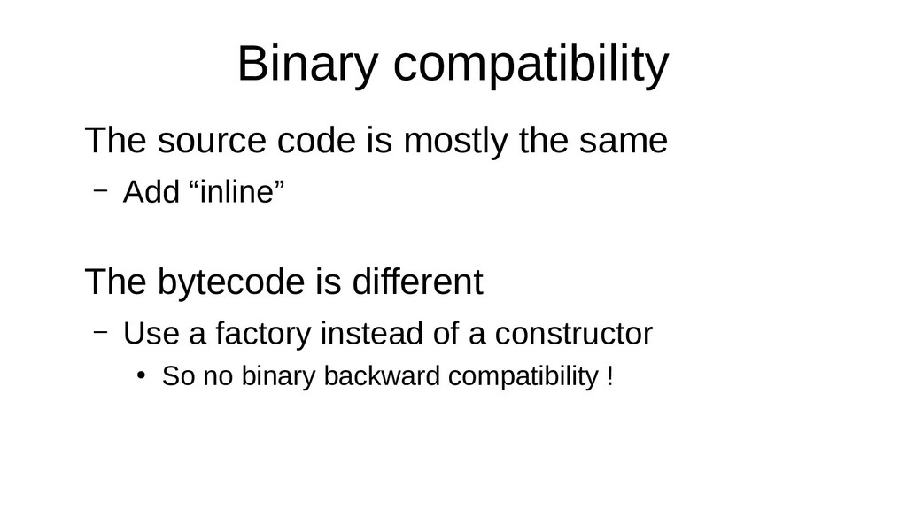Binary compatibility The source code is mostly ...