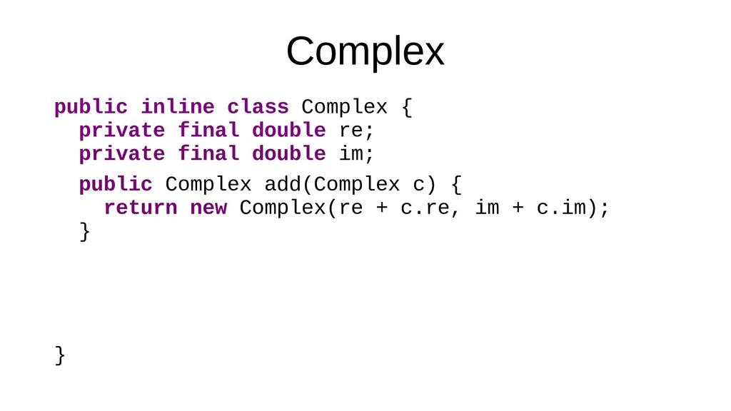Complex public inline class Complex { private f...