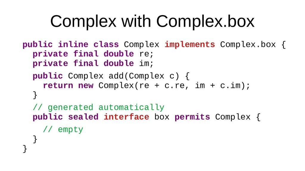 Complex with Complex.box public inline class Co...