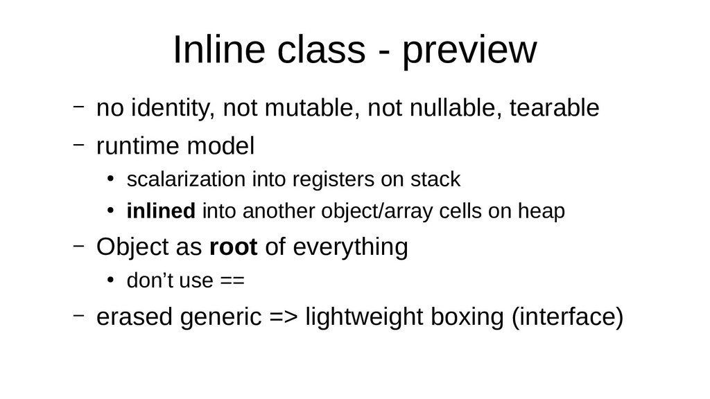 Inline class - preview – no identity, not mutab...
