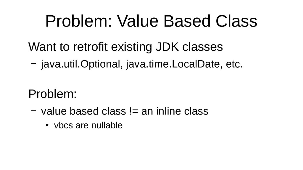 Problem: Value Based Class Want to retrofit exi...