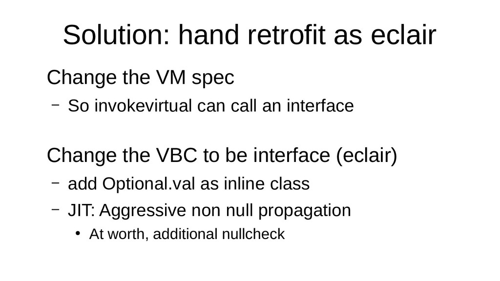 Solution: hand retrofit as eclair Change the VM...