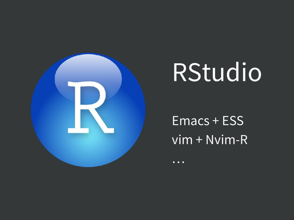 Emacs + ESS vim + Nvim-R … RStudio