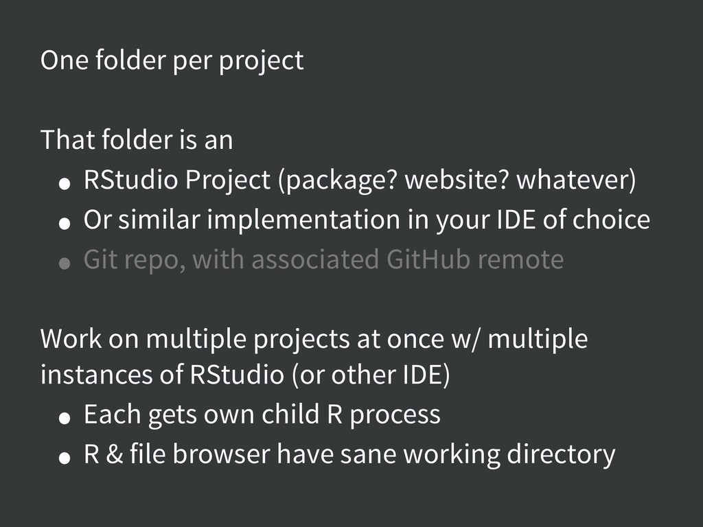 One folder per project That folder is an • RStu...