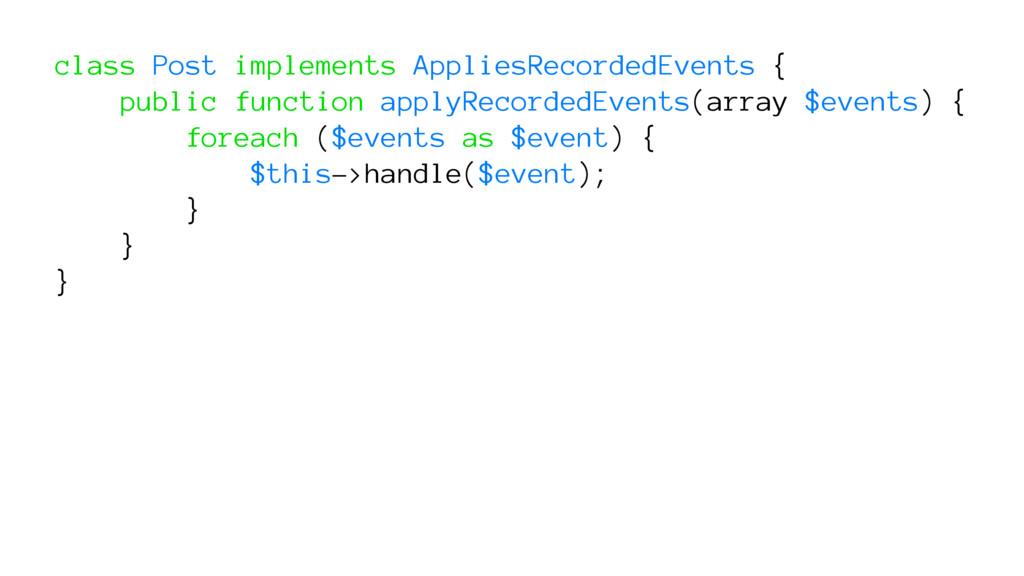 class Post implements AppliesRecordedEvents { p...