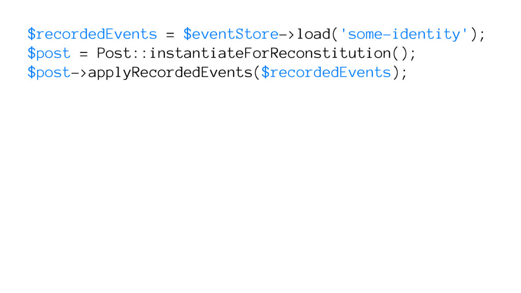 $recordedEvents = $eventStore->load('some-ident...