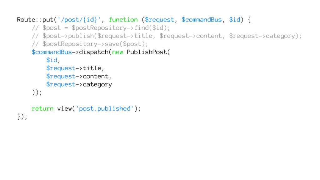 Route::put('/post/{id}', function ($request, $c...