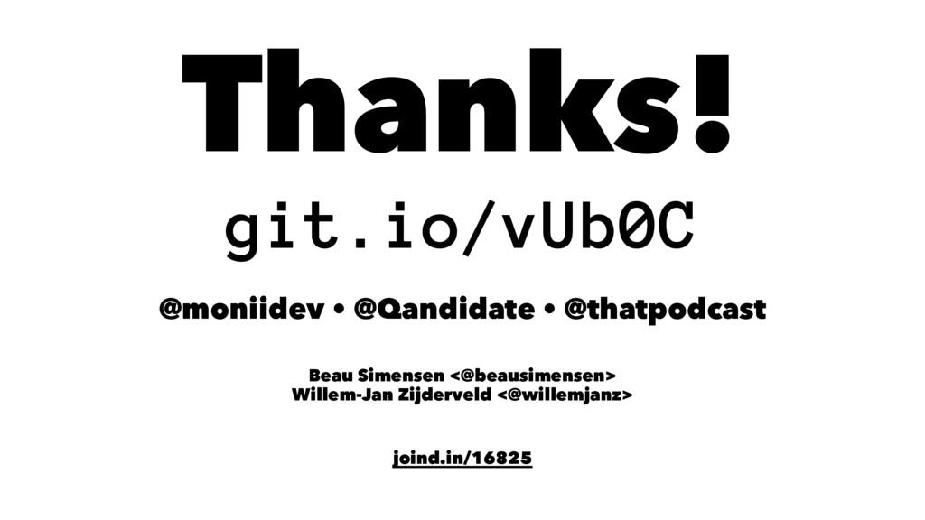 Thanks! git.io/vUb0C @moniidev • @Qandidate • @...