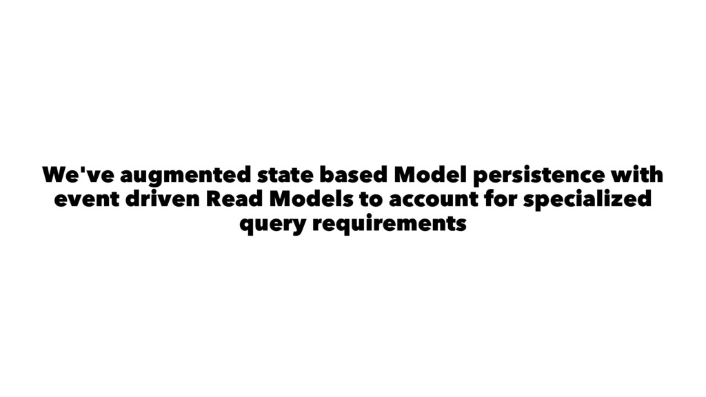 We've augmented state based Model persistence w...