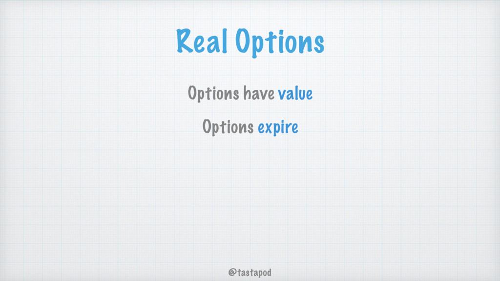 @tastapod Real Options Options have value Optio...