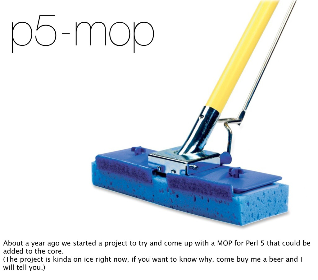 p5-mop About a year ago we started a project to...