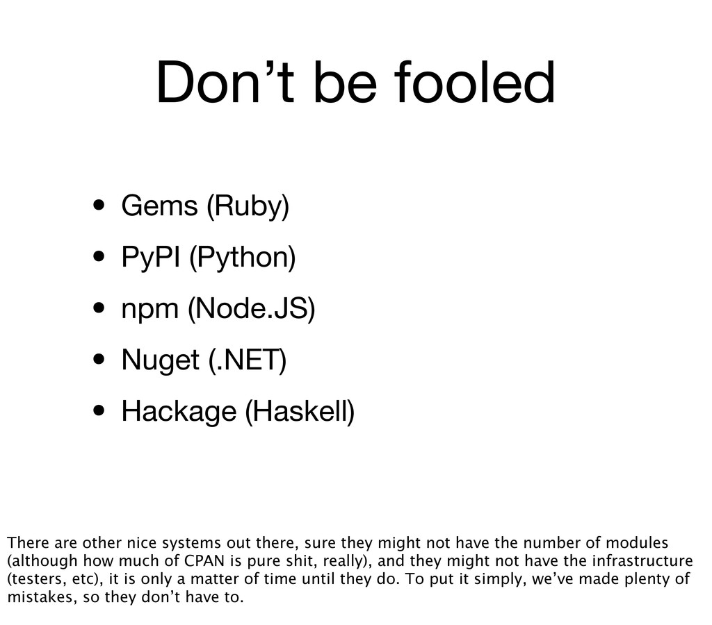 Don't be fooled • Gems (Ruby) • PyPI (Python) •...